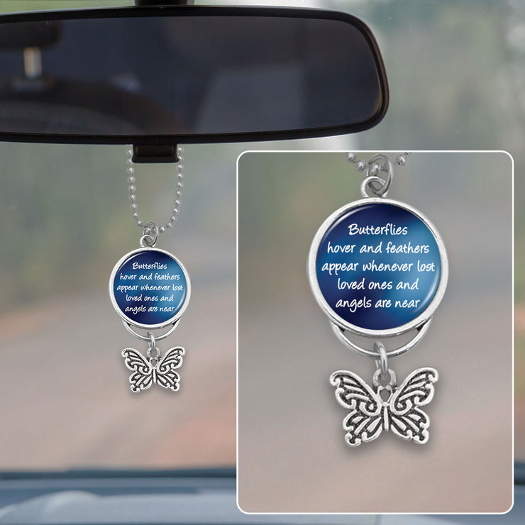 Butterflies Hover And Feathers Appear Whenever Lost Loved Ones And Angels Are Near Rearview Mirror Charm