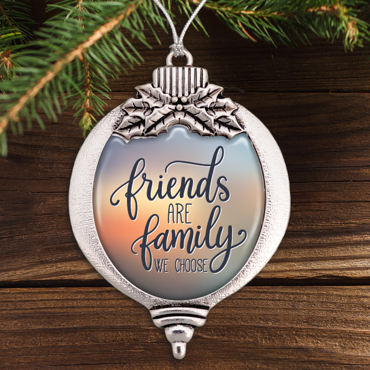 Friends Are Family We Choose Bulb Ornament