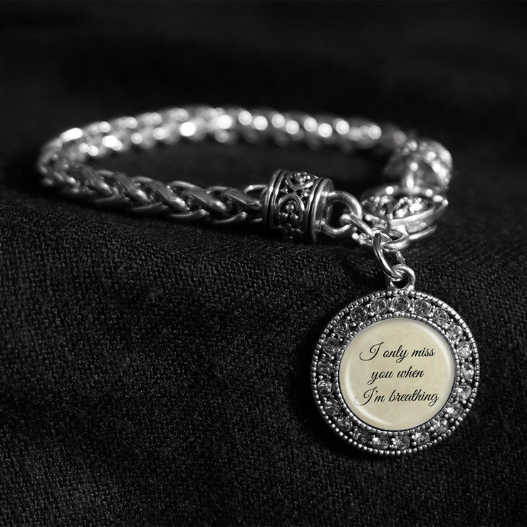 I Only Miss You When I'm Breathing Silver Braided Clasp Bracelet
