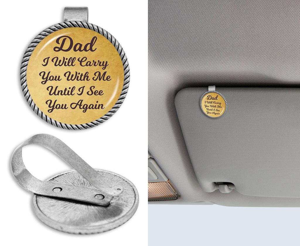 Dad I Will Carry You With Me Until I See You Again Circle Auto Visor Clip