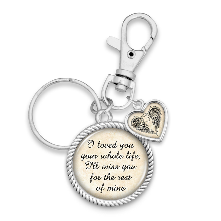I Loved You Your Whole Life Charm Key Chain