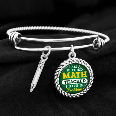 I'm A Retired Math Teacher, I Have No Problems Charm Bracelet