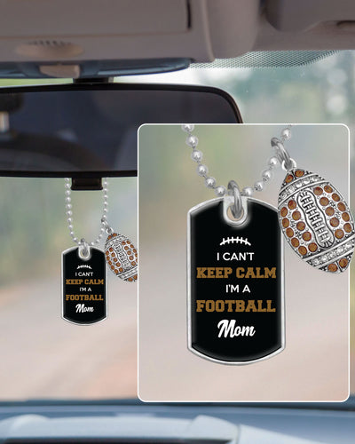 I Can't Keep Calm I'm A Football Mom Dog Tag Rearview Mirror Charm