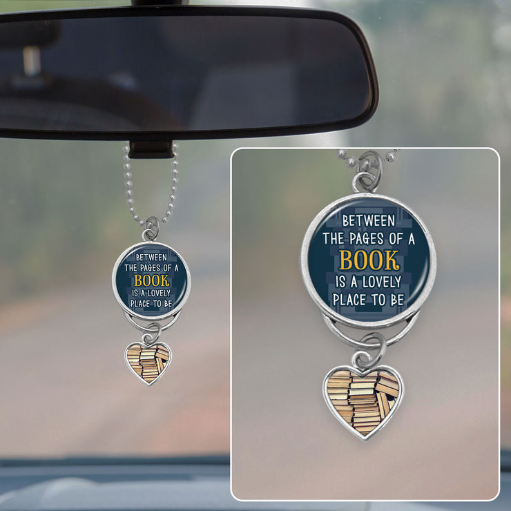 Between The Pages Of A Book Is A Lovely Place To Be Rearview Mirror Charm