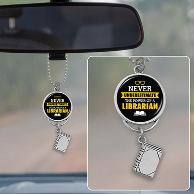 Never Underestimate The Power Of A Librarian Rearview Mirror Charm