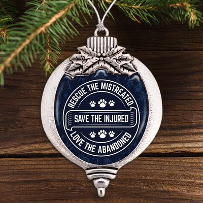 Rescue The Mistreated, Save The Injured, Love The Abandoned Bulb Ornament
