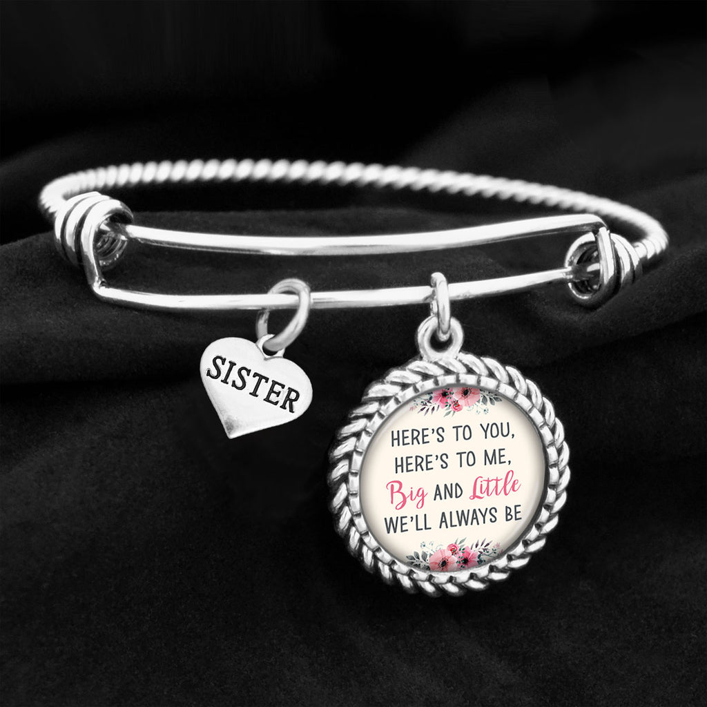 Here's To You, Here's To Me, Big And Little We'll Always Be Sister Charm Bracelet