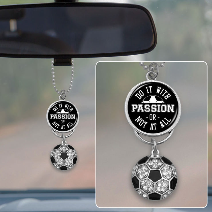 Soccer Do It With Passion Or Not At All Rearview Mirror Charm
