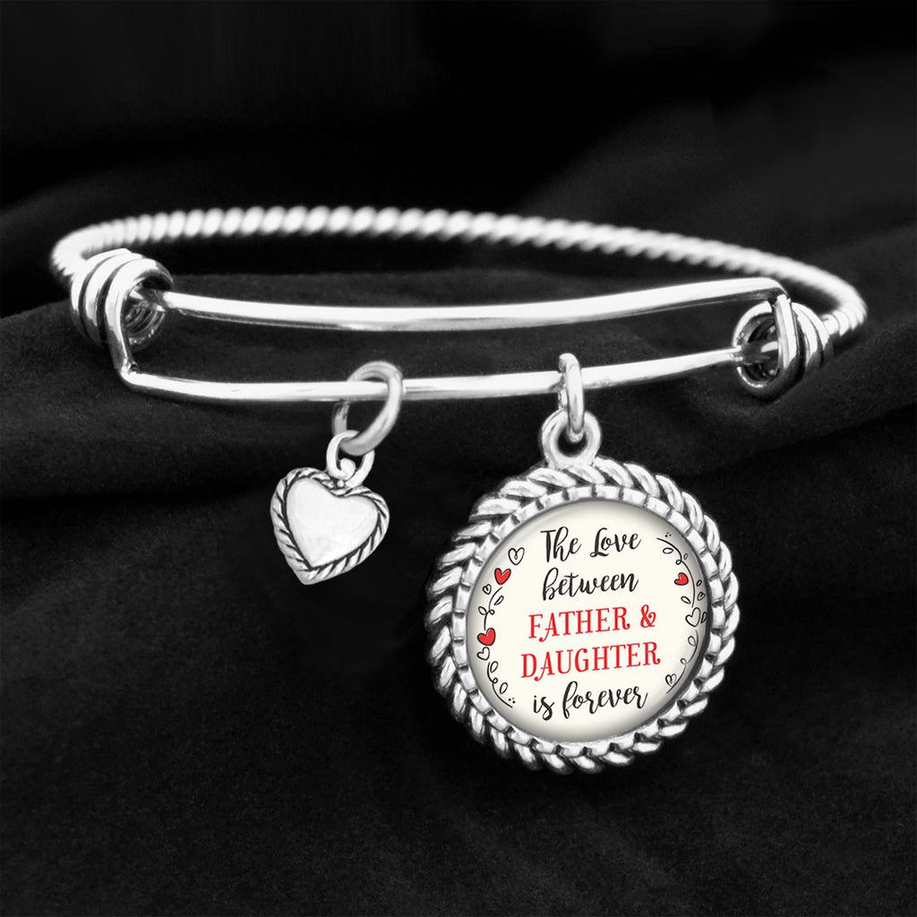 The Love Between Father & Daughter Is Forever Charm Bracelet
