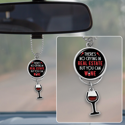 There's No Crying In Real Estate But You Can Wine Rearview Mirror Charm