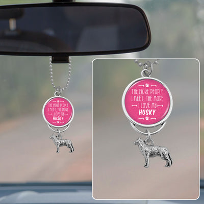 The More People I Meet, The More I Love My Husky Rearview Mirror Charm