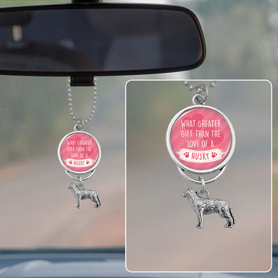 What Greater Gift Than The Love Of A Husky Rearview Mirror Charm