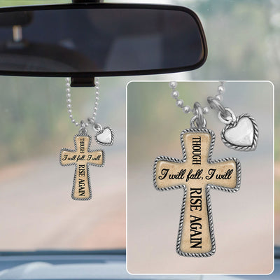 Though I Will Fall, I Will Rise Again Cross Rearview Mirror Charm