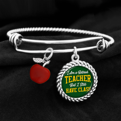 I Am A Retired Teacher But I Still Have Class Charm Bracelet