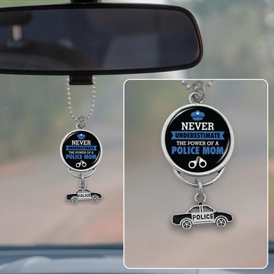 Never Underestimate The Power Of A Police Mom Rearview Mirror Charm