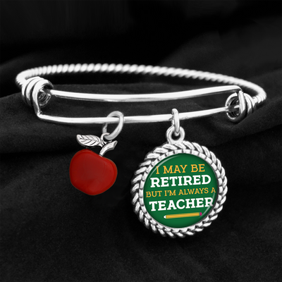 I May Be Retired But I'm Always A Teacher Charm Bracelet