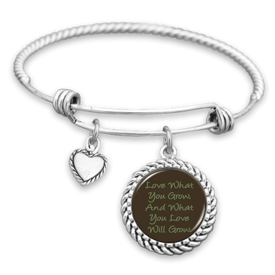 Love What You Grow, And What You Love Will Grow Charm Bracelet