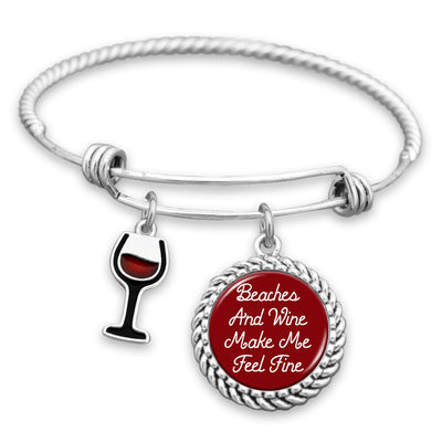 Beaches And Wine Make Me Feel Fine Charm Bracelet