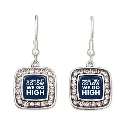 """They Go Low, We Go High"" Crystal Square Earrings"