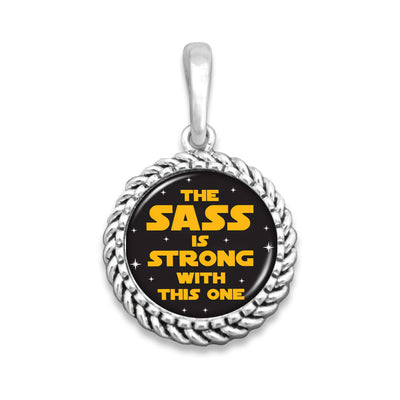The Sass is Strong With This One Easy-O Zipper Pull Charm