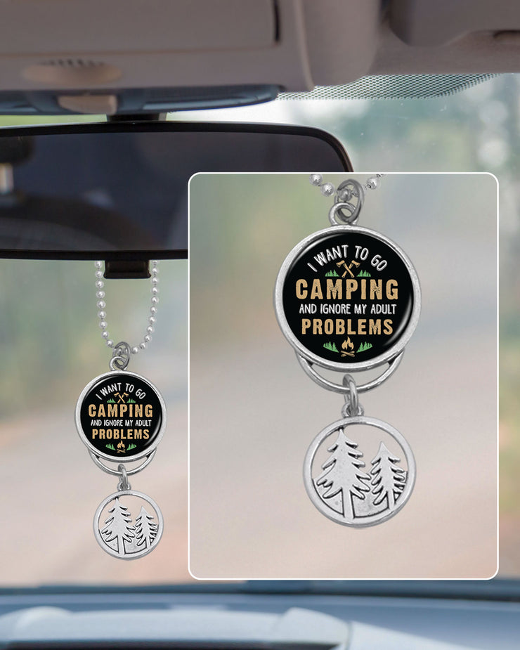 I Want To Go Camping And Ignore My Adult Problems Rearview Mirror Charm