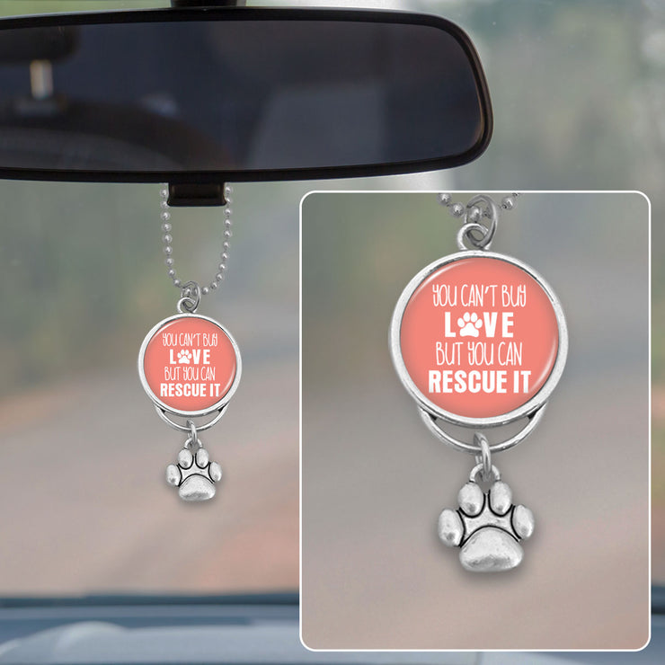 You Can't Buy Love But You Can Rescue It Rearview Mirror Charm