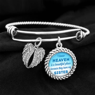 I Know Heaven Is A Beautiful Place Because They Have My Sister Charm Bracelet