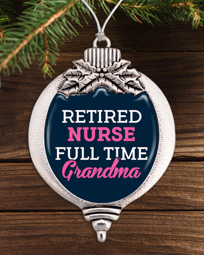 Retired Nurse, Full Time Grandma Bulb Ornament