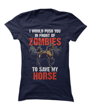 I Would Push You In Front Of Zombies To Save My Horse