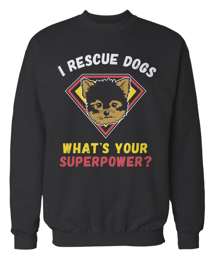 Yorkie - I Rescue Dogs, What's Your Superpower