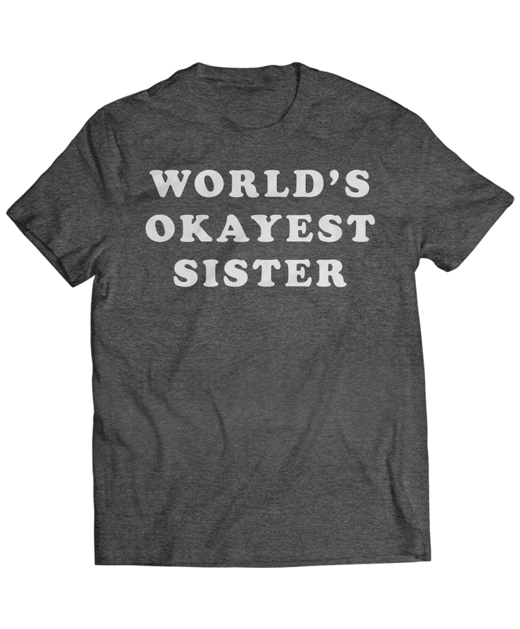 World's Okayest Sister - Funny Family