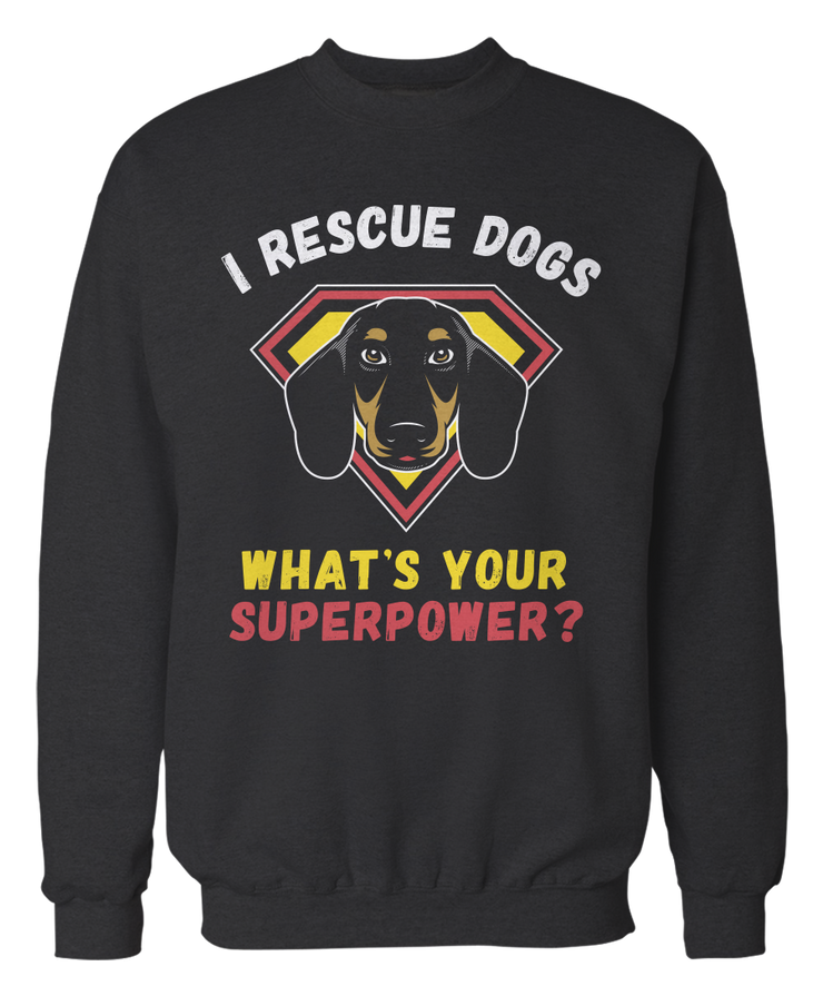 Dachshund - I Rescue Dogs, What's Your Superpower