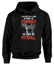 I Would Push You In Front Of Zombies To Save My Pitbull