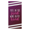 Toes In The Sand, Wine In My Hand Beach Towel