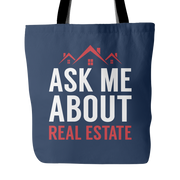 Ask Me About Real Estate Tote Bag