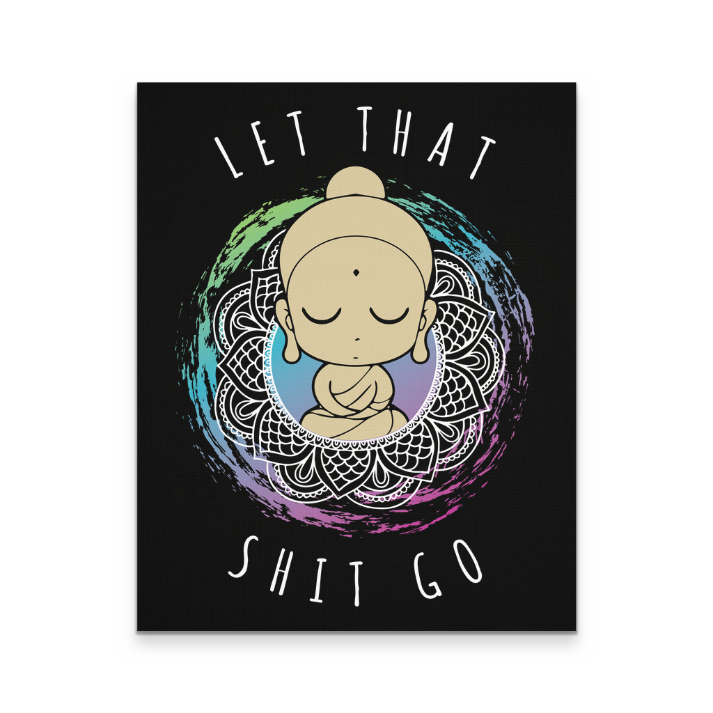 16x20 - Let That Shit Go Canvas Wall Art