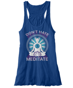 Don't Hate, Meditate