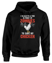 I Would Push You In Front Of Zombies To Save My Chicken