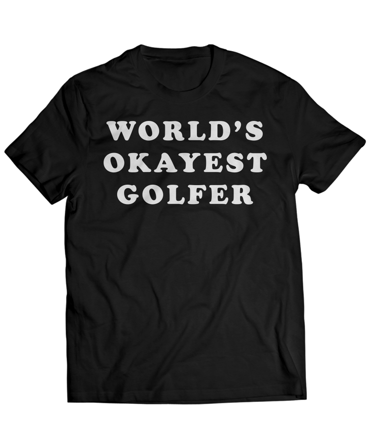 World's Okayest Golfer - Funny Sports