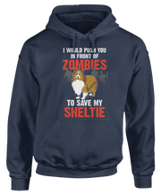 I Would Push You In Front Of Zombies To Save My Sheltie