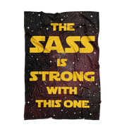The Sass Is Strong With This One Fleece Blanket