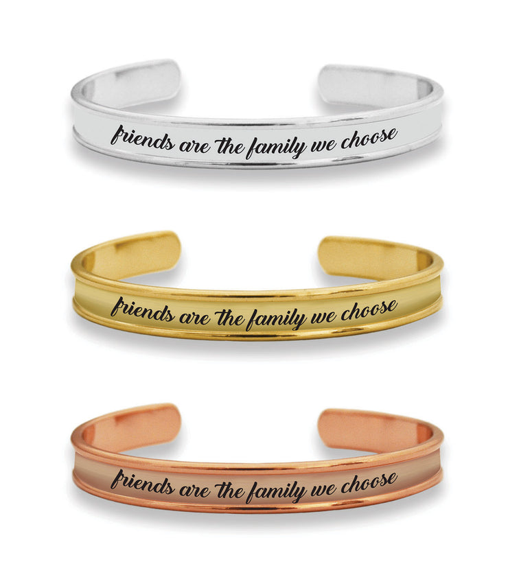 Friends Are The Family We Choose Cuff Bracelet