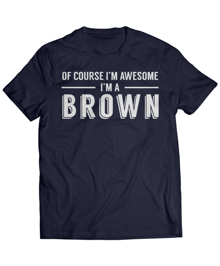 Of Course I'm Awesome, I'm A Awesome! - Name Apparel