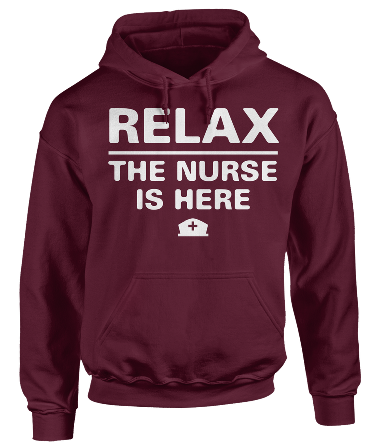 Relax The Nurse Is Here - Funny Cute Nurses Apparel