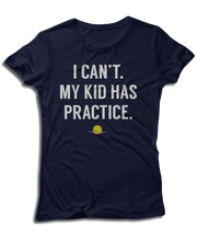I Can't. My Kid Has Practice.
