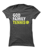 God, Family, Tennis - Spiritual Sports Apparel