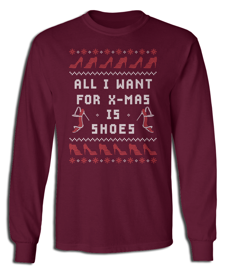 All I Want For X-mas Is Shoes Ugly Xmas Sweater
