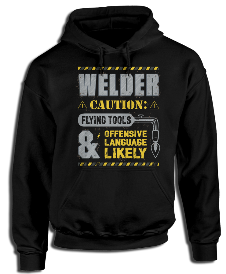 Welder Caution Flying Tools & Offensive Language Likely