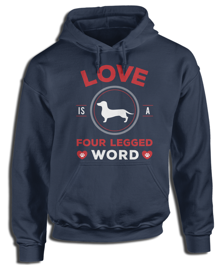 Love Is A Four Legged Word - Dachshund