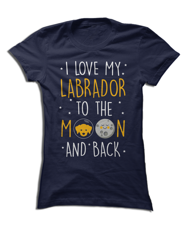 I Love My Lab To The Moon and Back